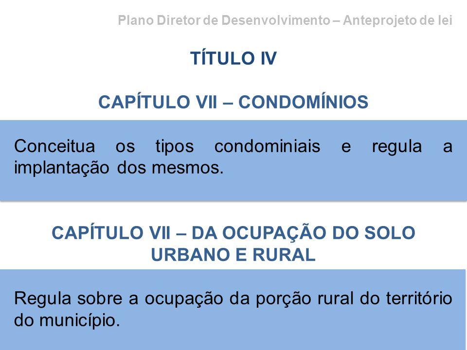 CAPÍTULO VII – CONDOMÍNIOS
