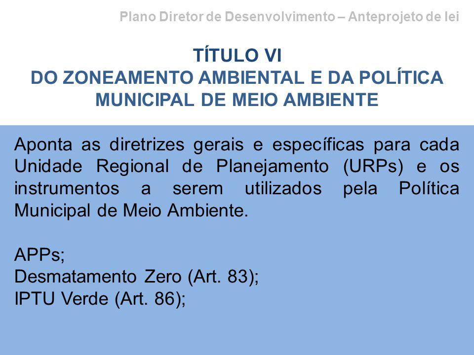 DO ZONEAMENTO AMBIENTAL E DA POLÍTICA MUNICIPAL DE MEIO AMBIENTE