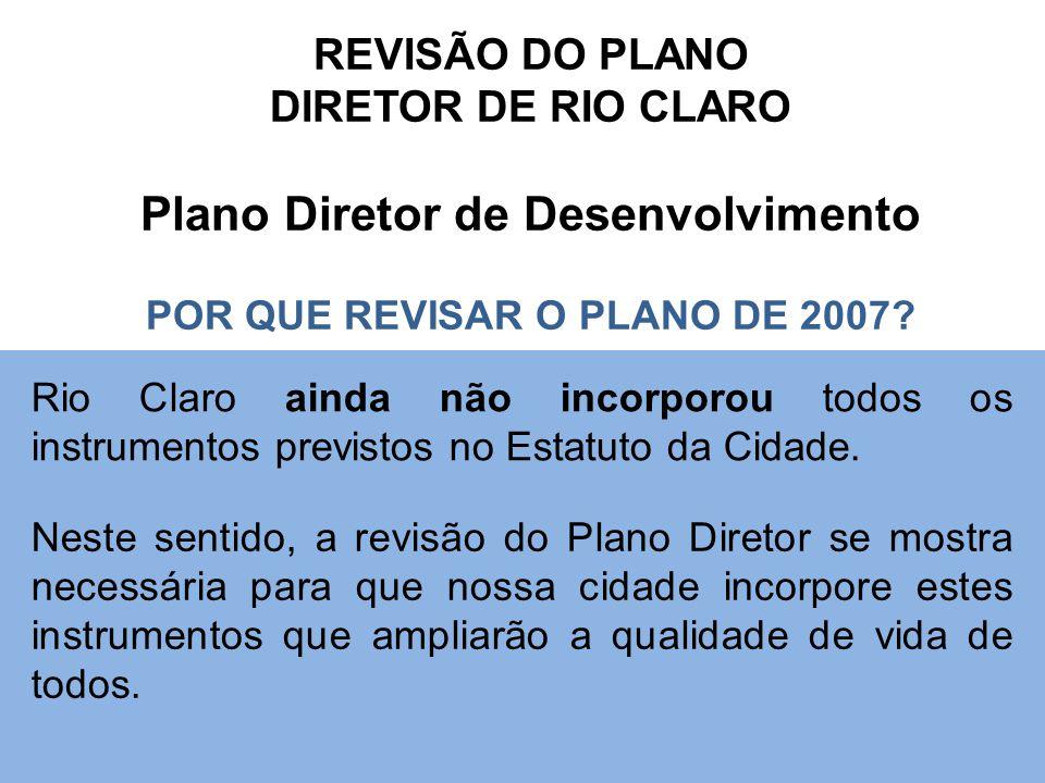 Plano Diretor de Desenvolvimento POR QUE REVISAR O PLANO DE 2007