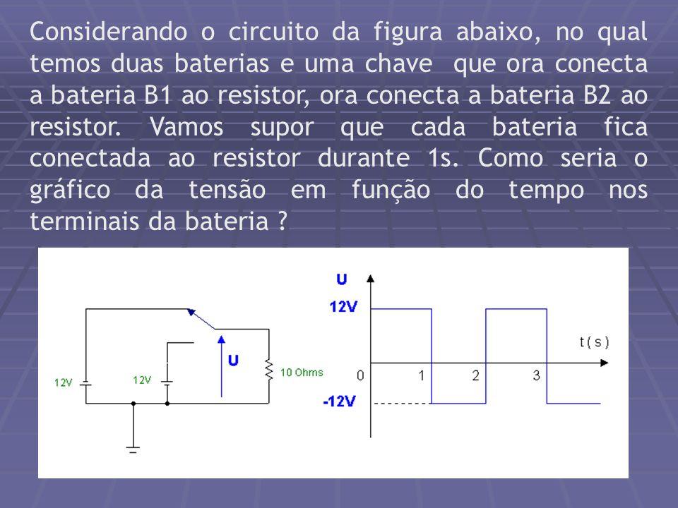 Considerando o circuito da figura abaixo, no qual temos duas baterias e uma chave que ora conecta a bateria B1 ao resistor, ora conecta a bateria B2 ao resistor.