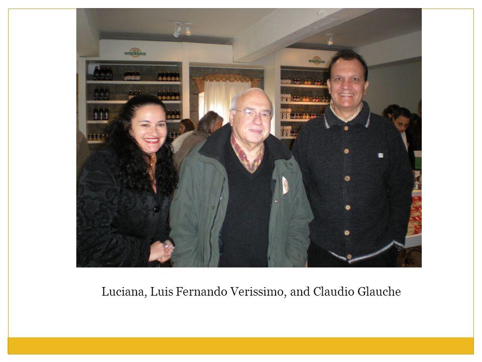 Luciana, Luis Fernando Verissimo, and Claudio Glauche