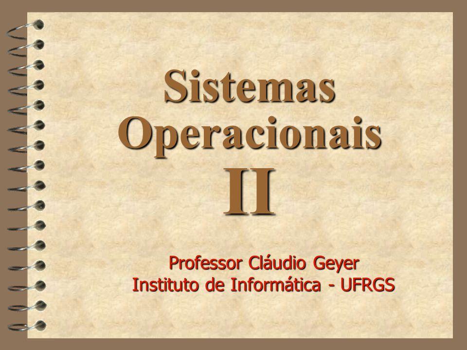 II Sistemas Operacionais Professor Cláudio Geyer