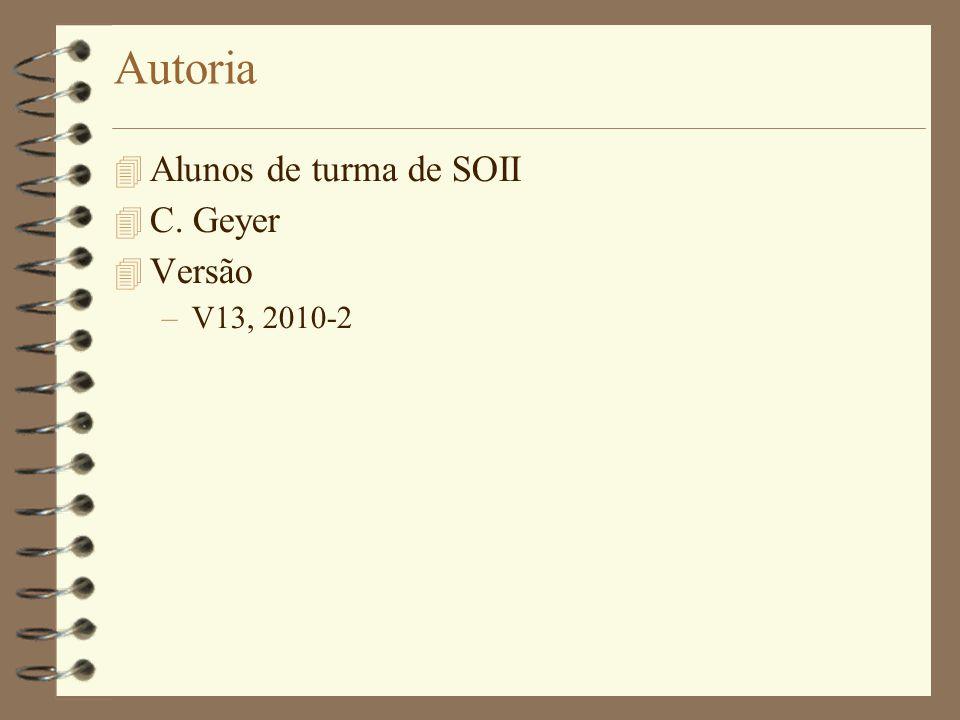 Autoria Alunos de turma de SOII C. Geyer Versão V13, 2010-2