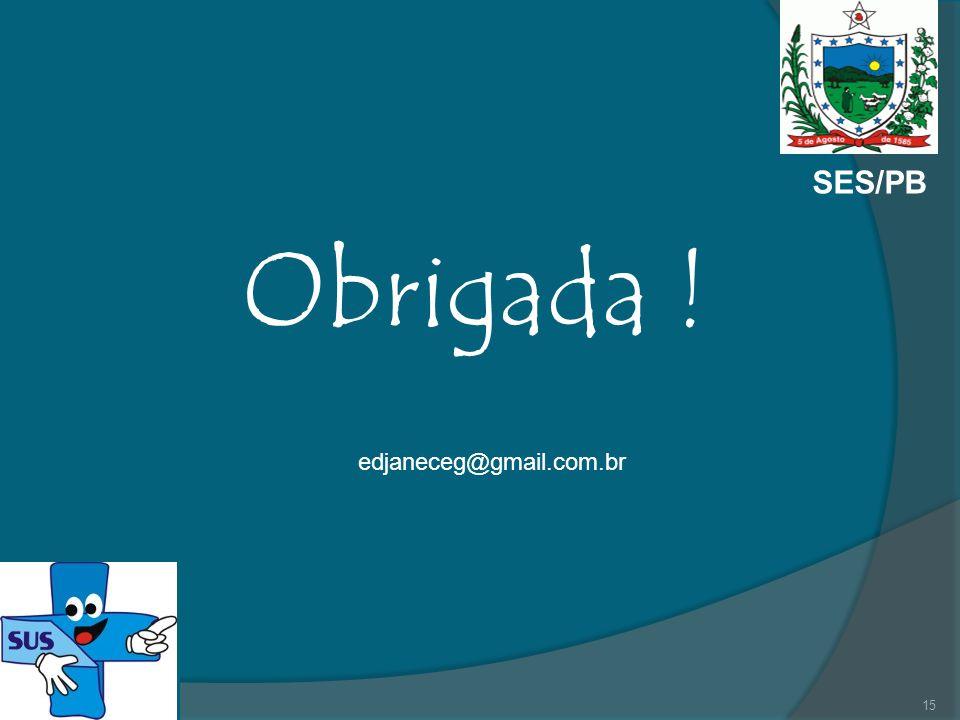 SES/PB Obrigada ! edjaneceg@gmail.com.br