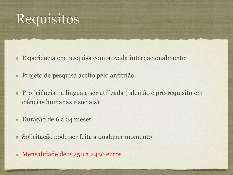 Requisitos Experiência em pesquisa comprovada internacionalmente