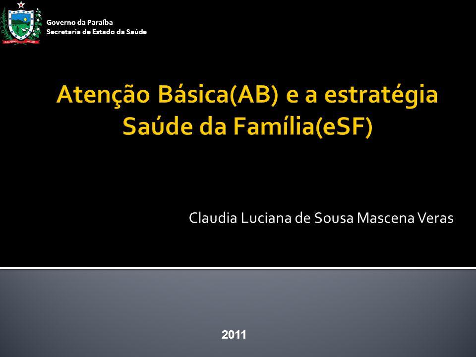 Atenção Básica(AB) e a estratégia Saúde da Família(eSF)