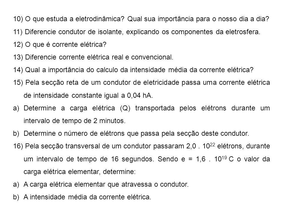 10) O que estuda a eletrodinâmica