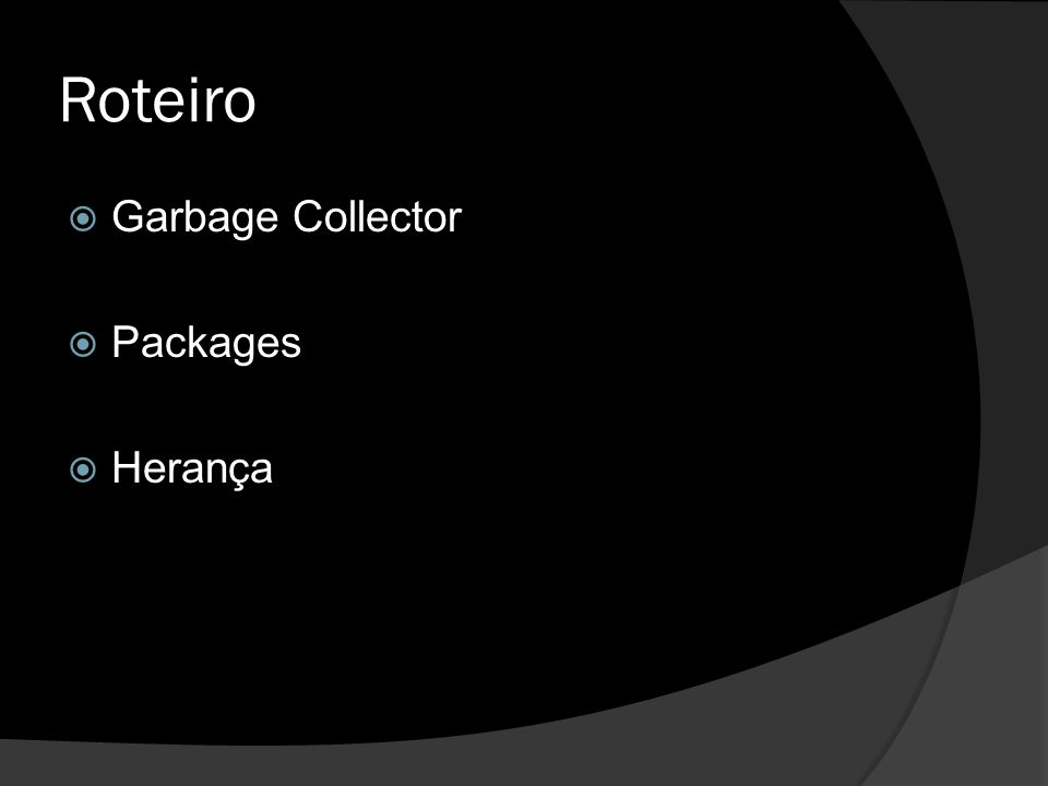 Roteiro Garbage Collector Packages Herança