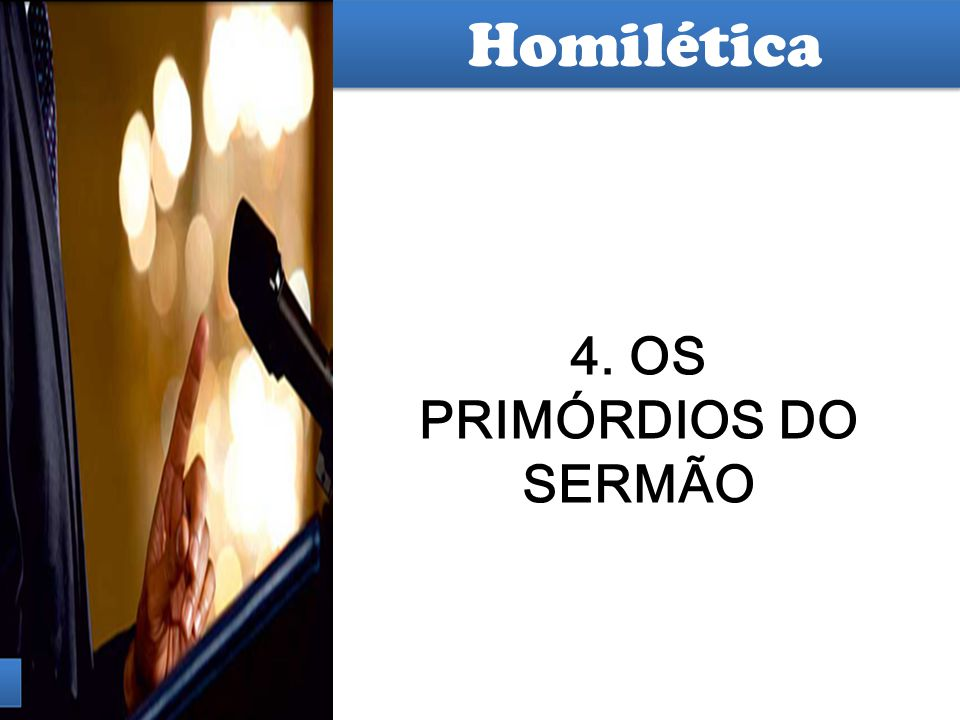 4. OS PRIMÓRDIOS DO SERMÃO