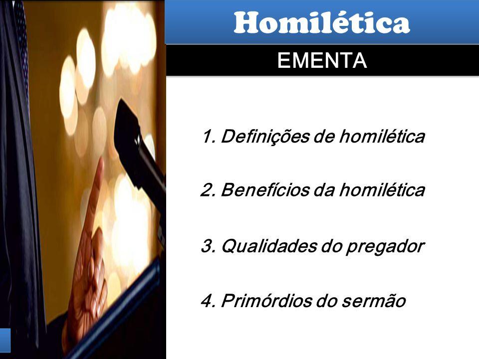 Hermenêutica Homilética EMENTA 1. Definições de homilética