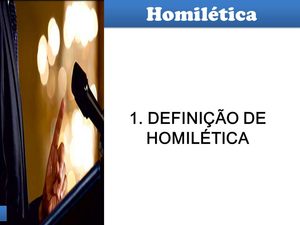 1. DEFINIÇÃO DE HOMILÉTICA