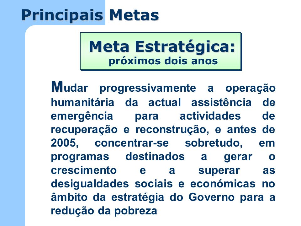 Principais Metas Meta Estratégica: