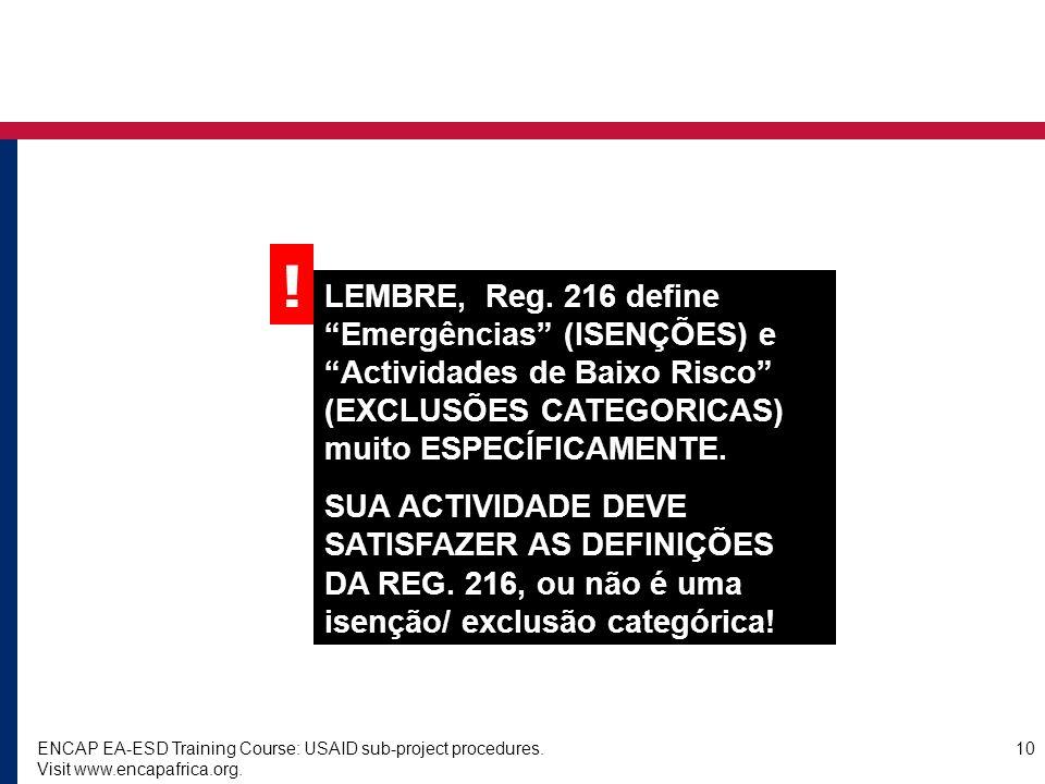 !LEMBRE, Reg. 216 define Emergências (ISENÇÕES) e Actividades de Baixo Risco (EXCLUSÕES CATEGORICAS) muito ESPECÍFICAMENTE.