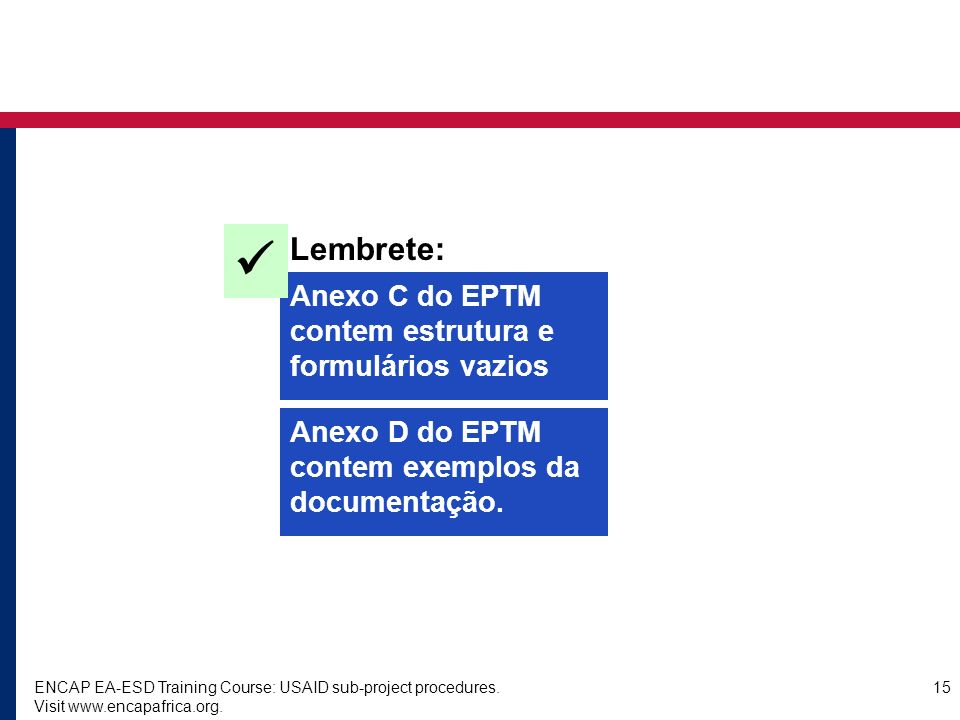  Lembrete: Anexo C do EPTM contem estrutura e formulários vazios