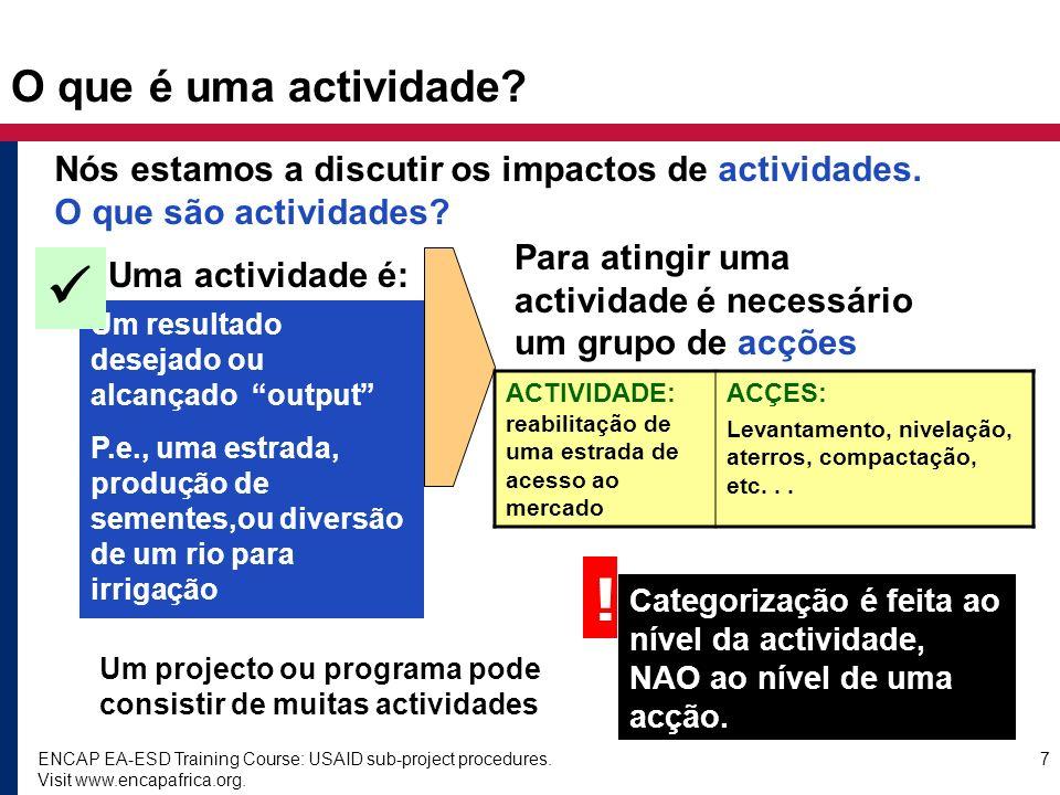 O que é uma actividade Nós estamos a discutir os impactos de actividades. O que são actividades