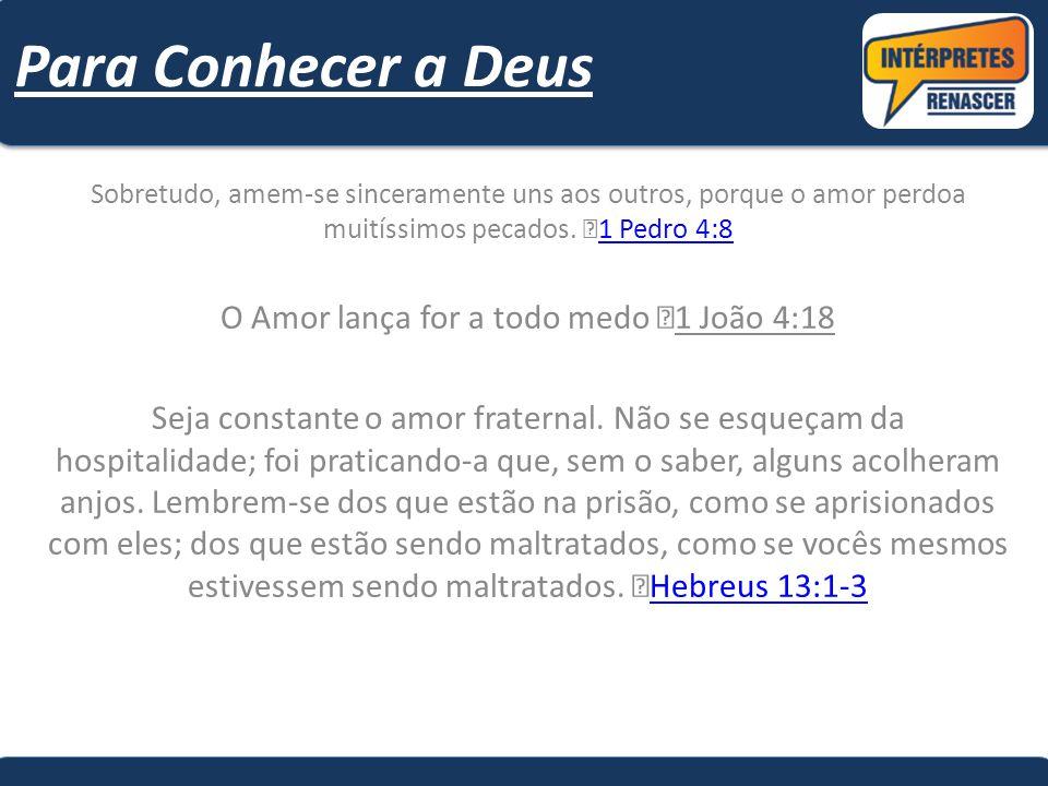 O Amor lança for a todo medo 1 João 4:18