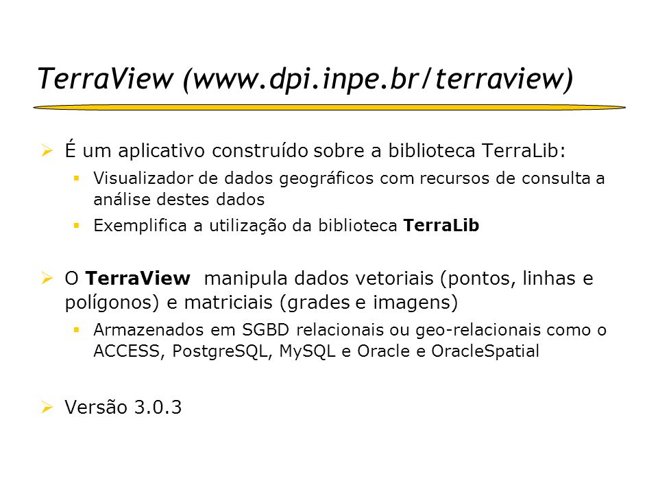 TerraView (www.dpi.inpe.br/terraview)