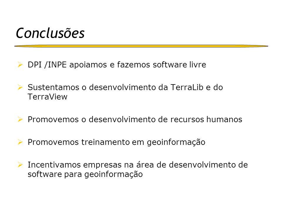 Conclusões DPI /INPE apoiamos e fazemos software livre