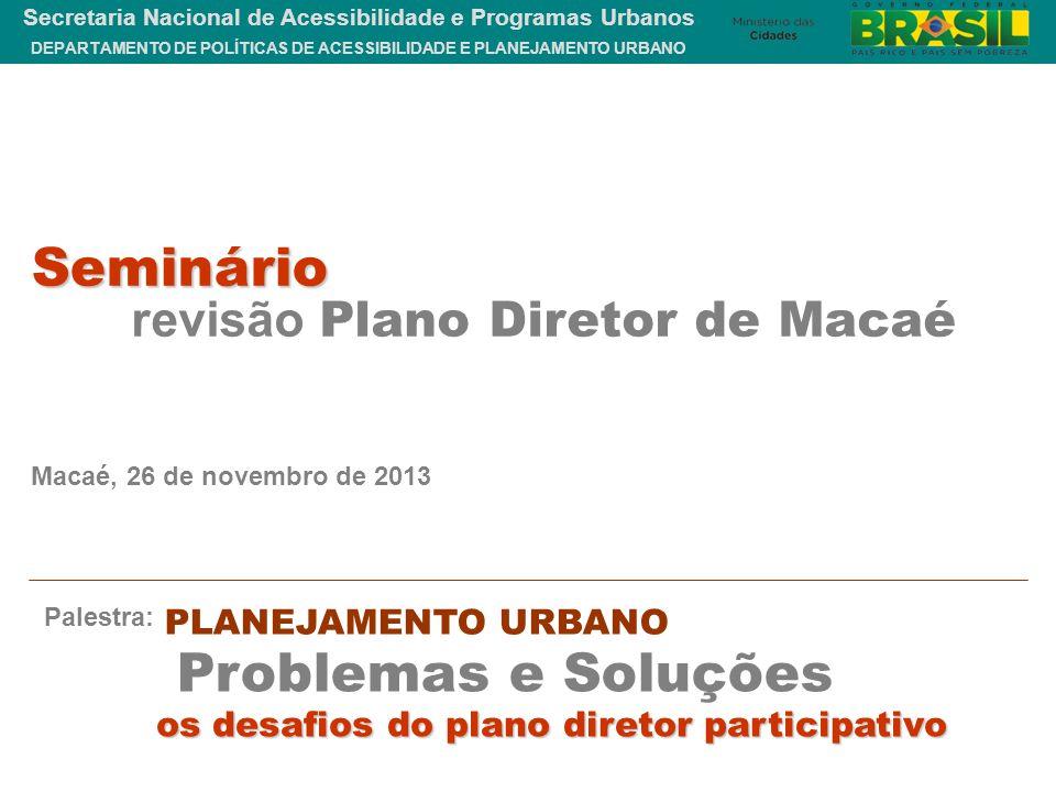 Seminário Problemas e Soluções revisão Plano Diretor de Macaé