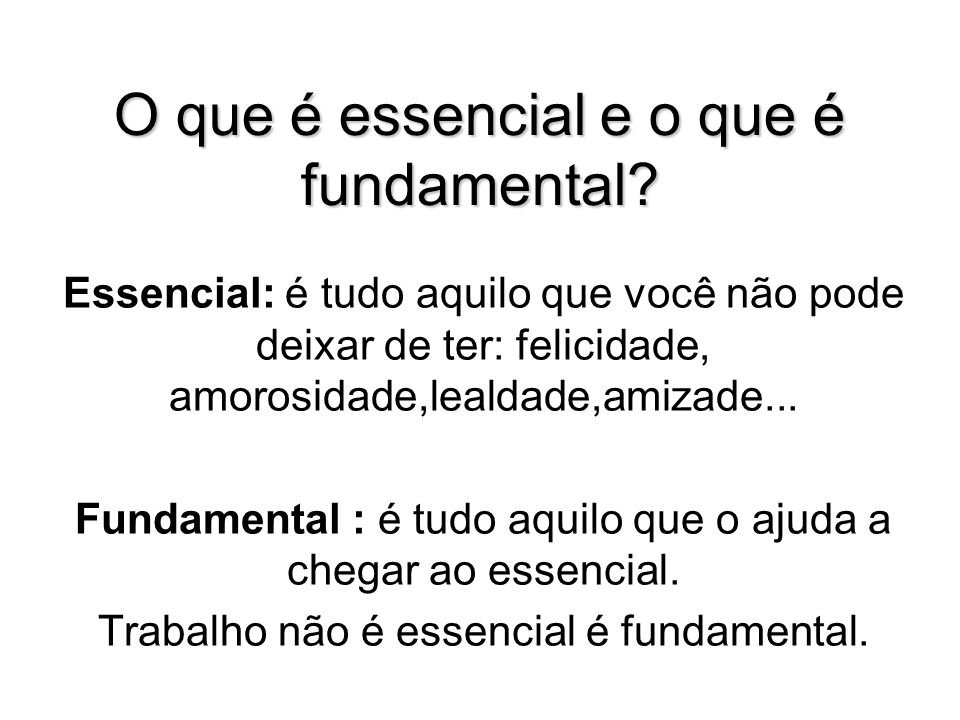 O que é essencial e o que é fundamental