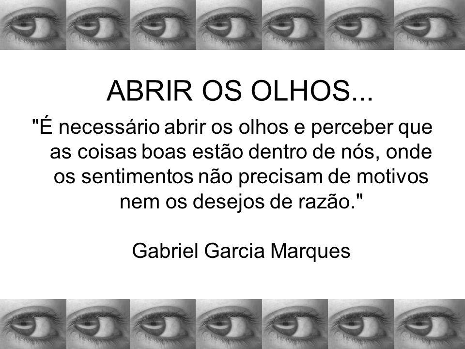 ABRIR OS OLHOS...