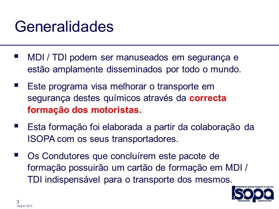 Generalidades MDI / TDI podem ser manuseados em segurança e estão amplamente disseminados por todo o mundo.