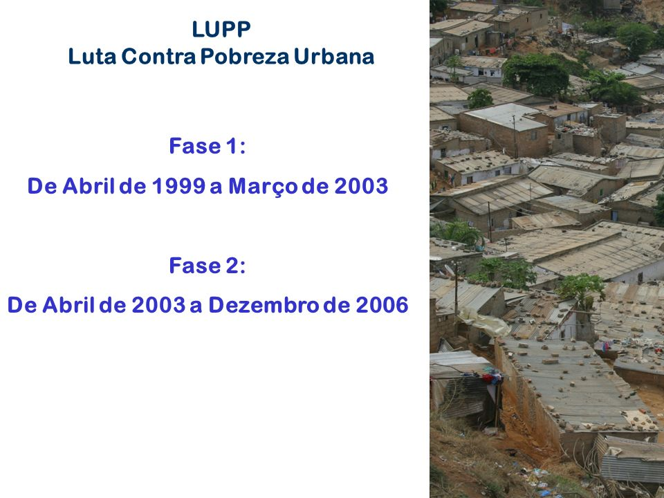 Luta Contra Pobreza Urbana De Abril de 2003 a Dezembro de 2006