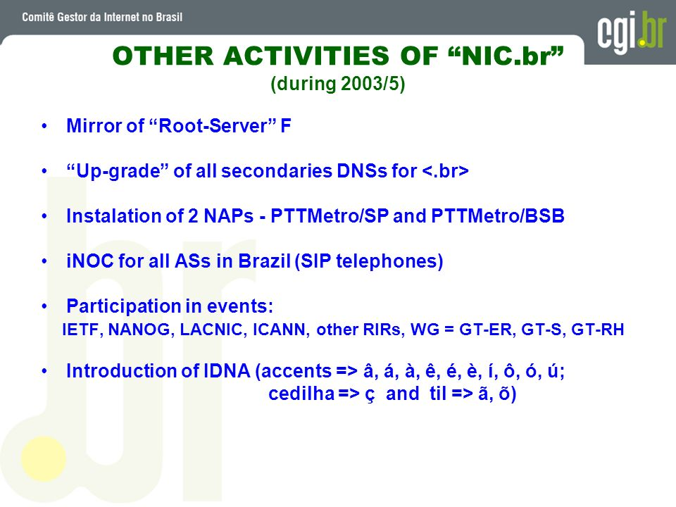 OTHER ACTIVITIES OF NIC.br (during 2003/5)