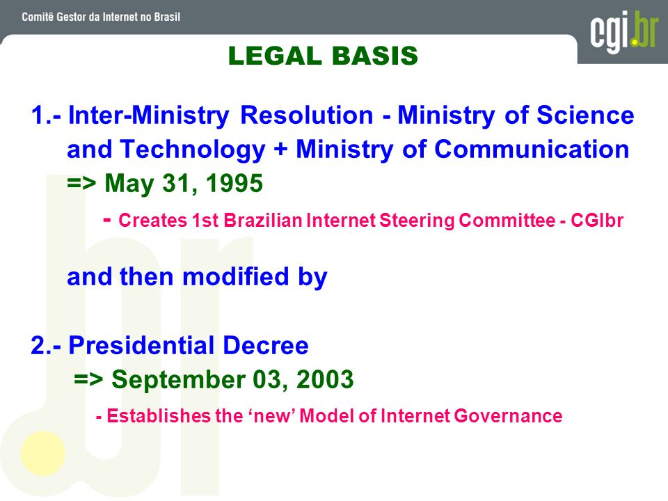 LEGAL BASIS1.- Inter-Ministry Resolution - Ministry of Science. and Technology + Ministry of Communication.