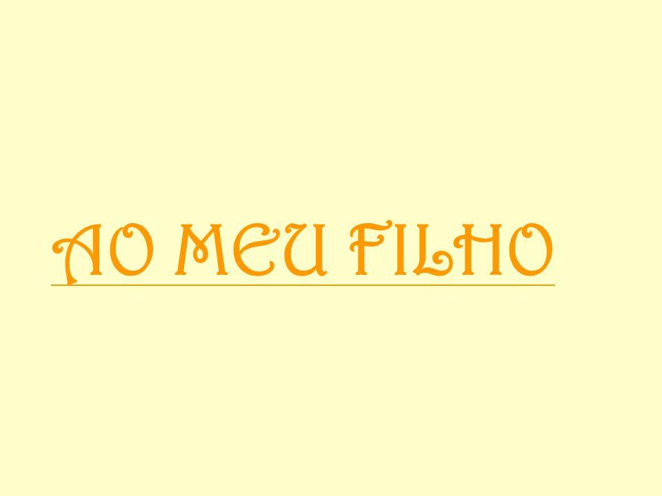 AO MEU FILHO