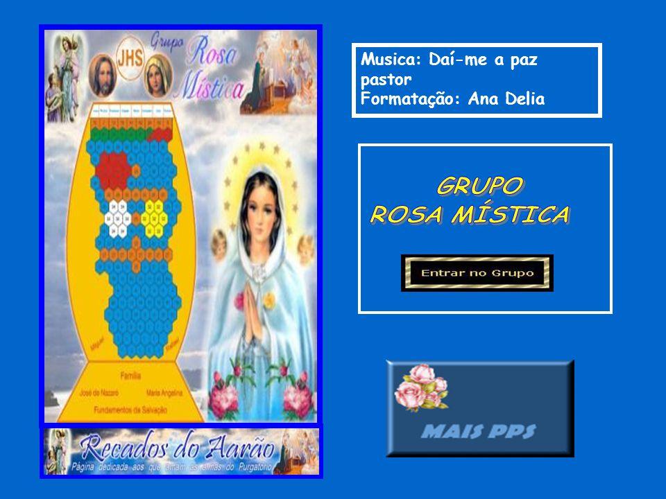Musica: Daí-me a paz pastor Formatação: Ana Delia