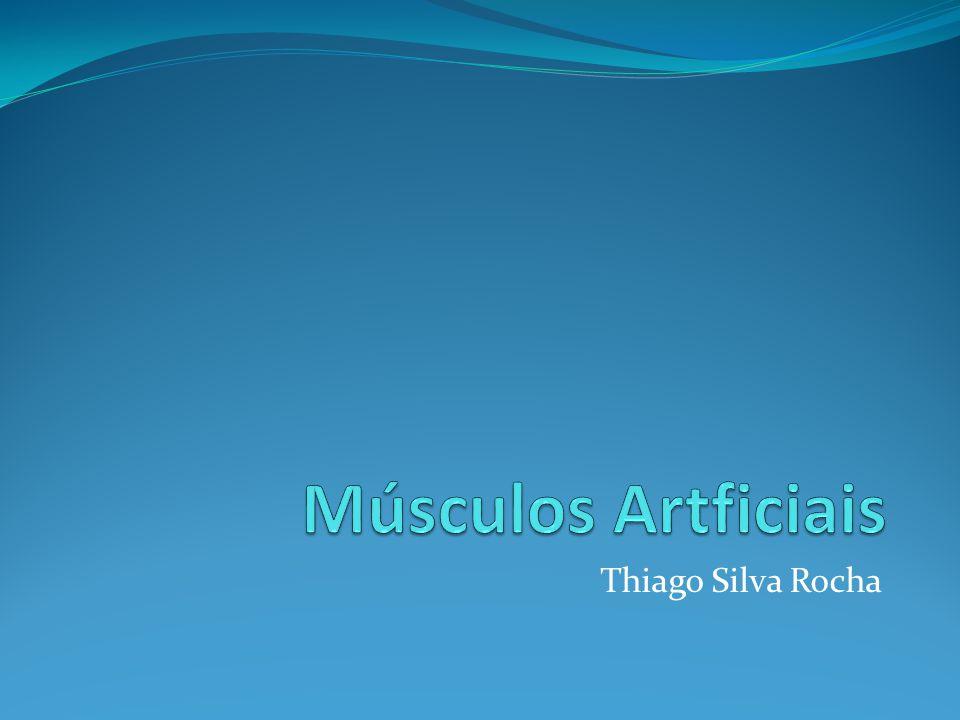 Músculos Artficiais Thiago Silva Rocha