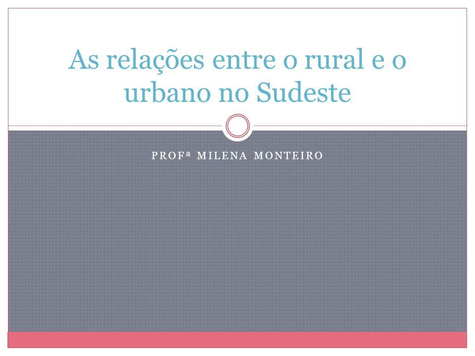 As relações entre o rural e o urbano no Sudeste