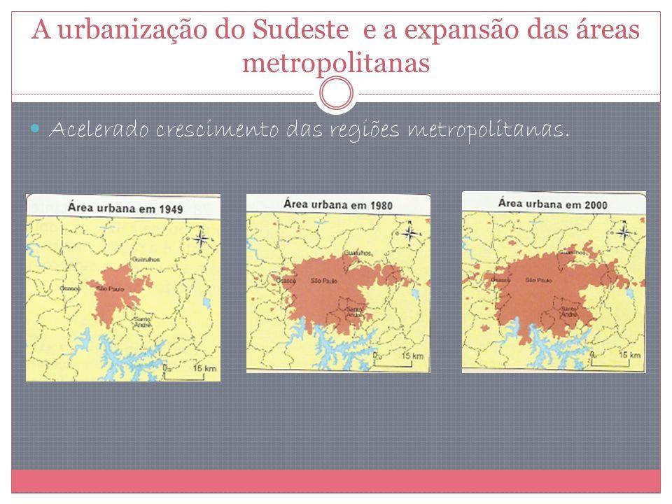 A urbanização do Sudeste e a expansão das áreas metropolitanas