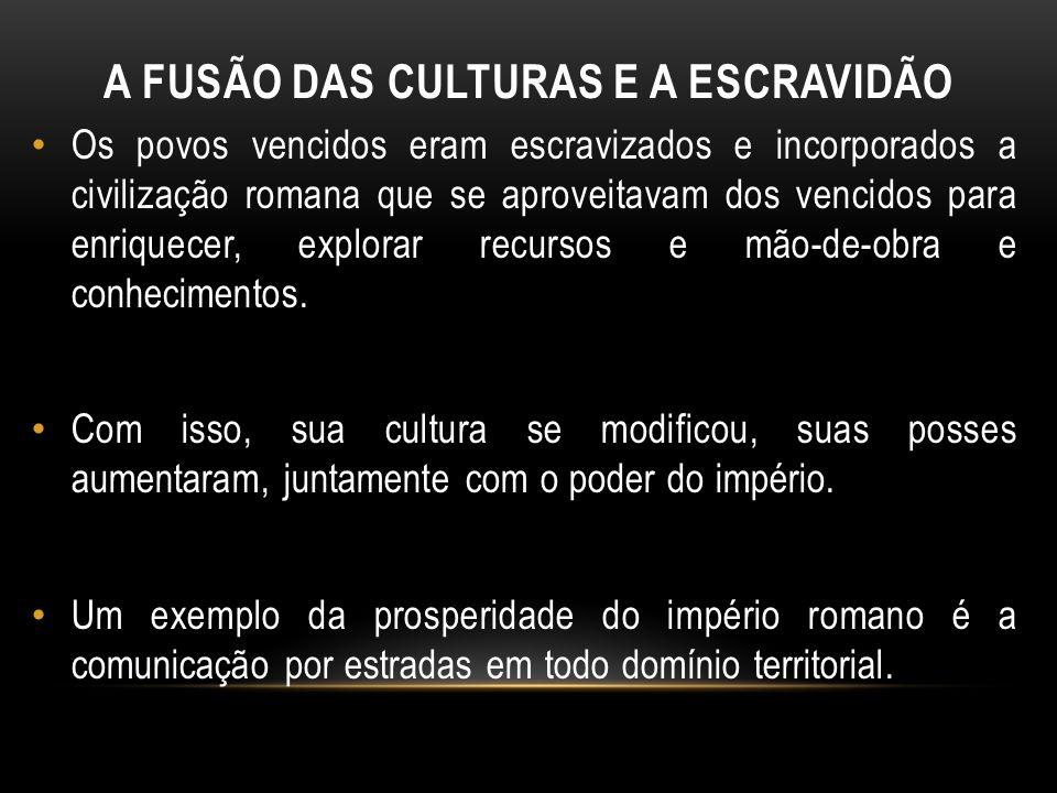 A FUSÃO DAS CULTURAS E A ESCRAVIDÃO