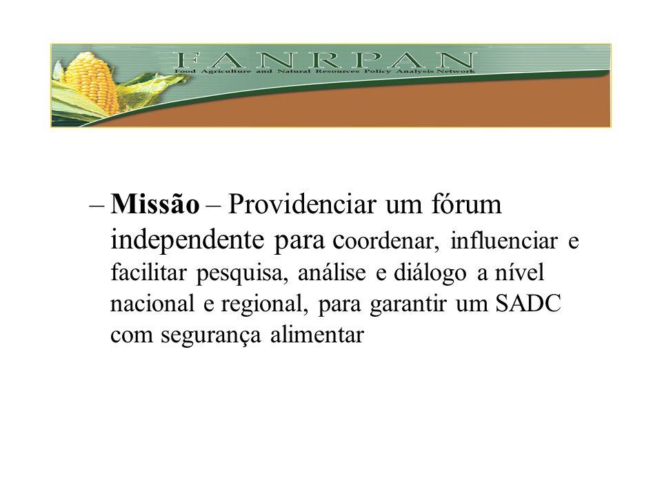 Missão – Providenciar um fórum independente para coordenar, influenciar e facilitar pesquisa, análise e diálogo a nível nacional e regional, para garantir um SADC com segurança alimentar