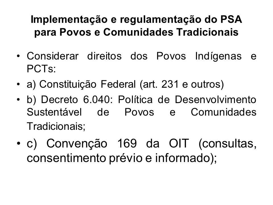 c) Convenção 169 da OIT (consultas, consentimento prévio e informado);