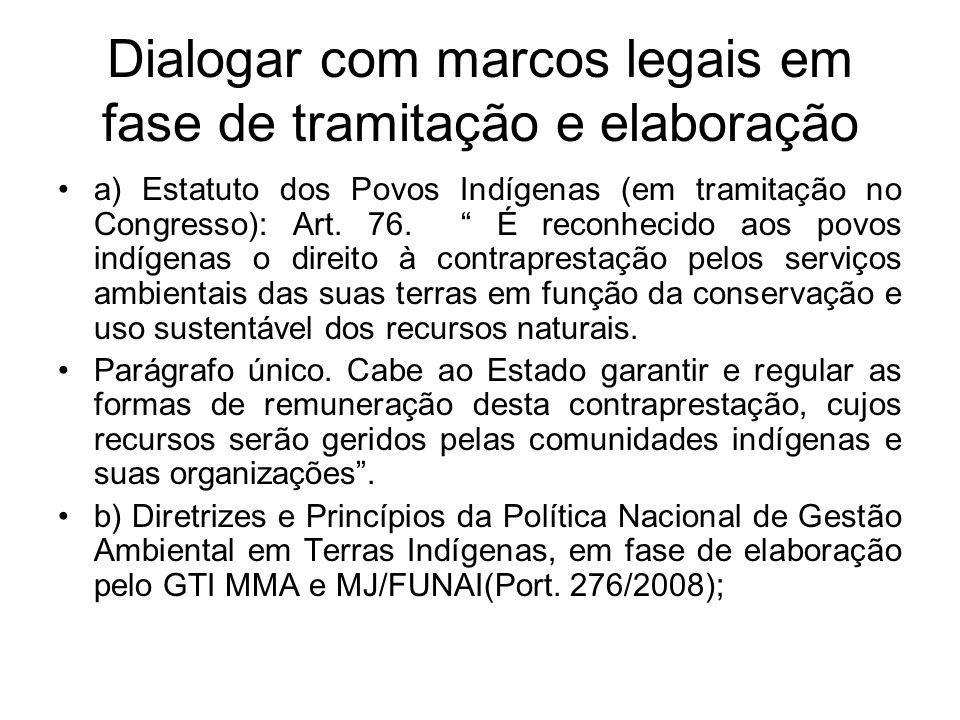 Dialogar com marcos legais em fase de tramitação e elaboração