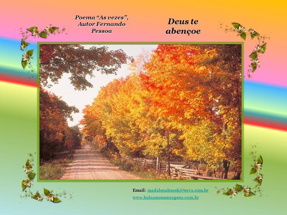 Poema As vezes , Autor Fernando Pessoa