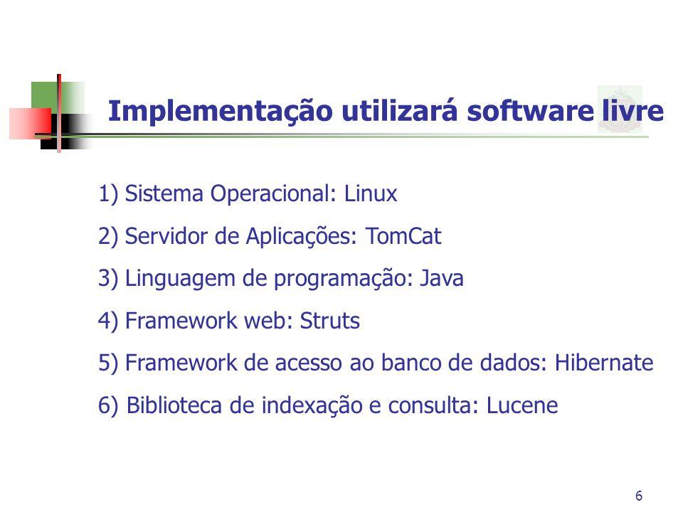 Implementação utilizará software livre