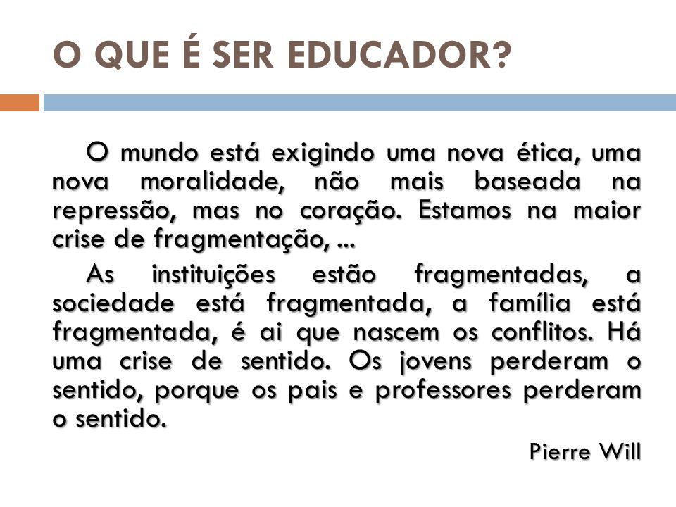 O QUE É SER EDUCADOR
