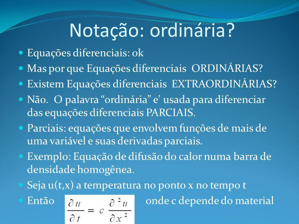 Notação: ordinária Equações diferenciais: ok