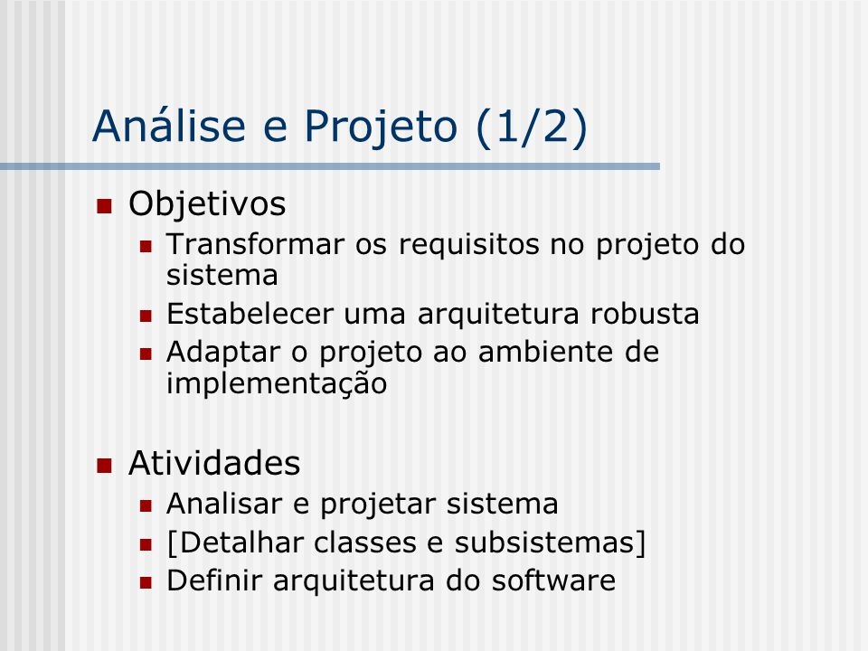 Análise e Projeto (1/2) Objetivos Atividades