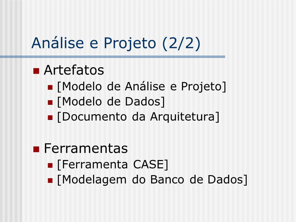 Análise e Projeto (2/2) Artefatos Ferramentas