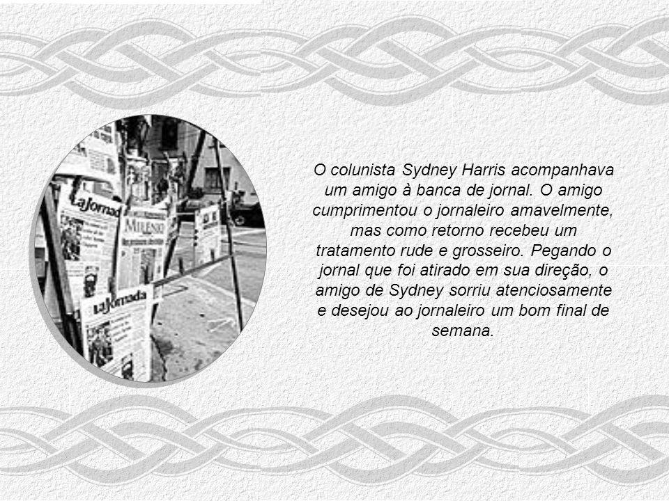 O colunista Sydney Harris acompanhava um amigo à banca de jornal