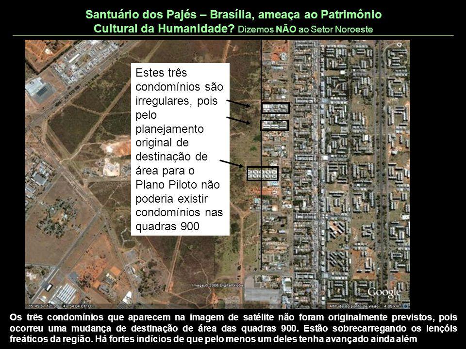 Santuário dos Pajés – Brasília, ameaça ao Patrimônio Cultural da Humanidade Dizemos NÃO ao Setor Noroeste