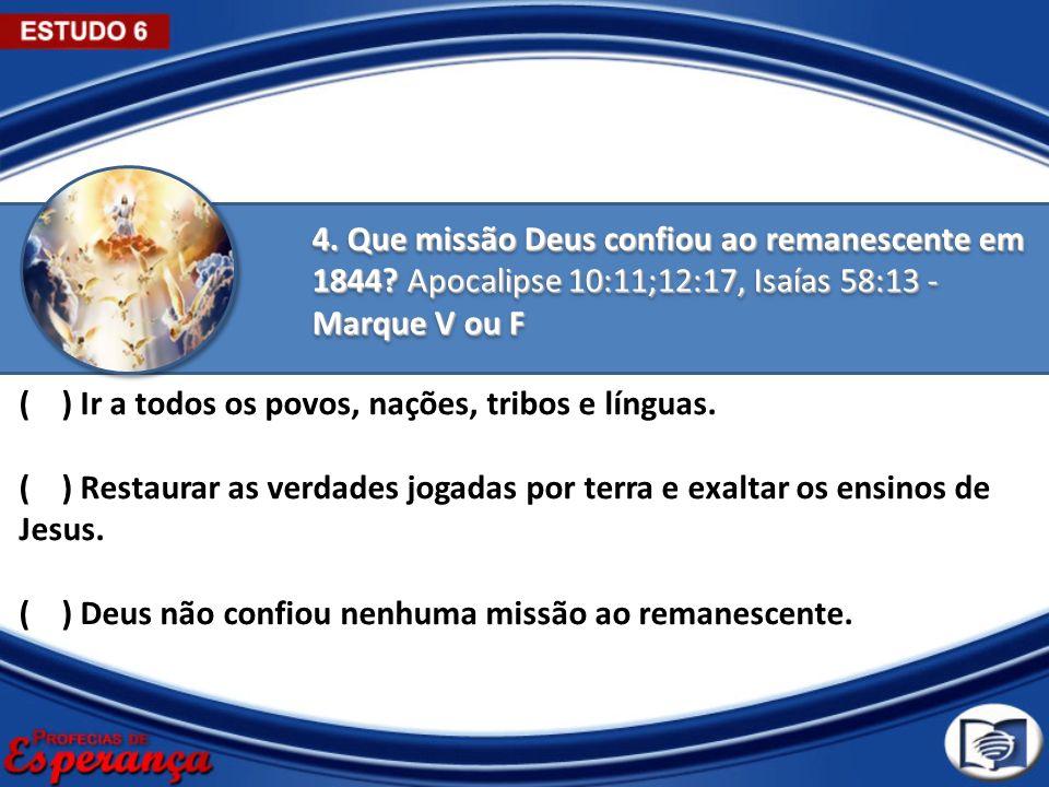 4. Que missão Deus confiou ao remanescente em 1844