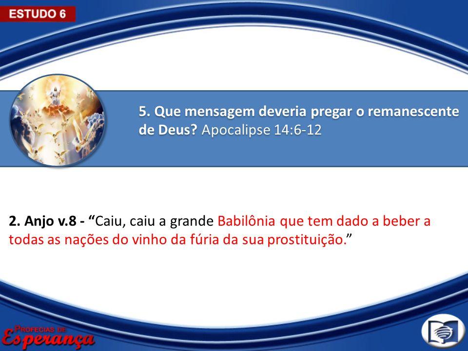 5. Que mensagem deveria pregar o remanescente de Deus