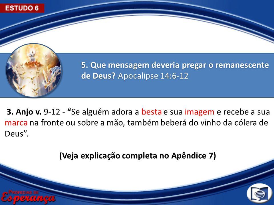 (Veja explicação completa no Apêndice 7)