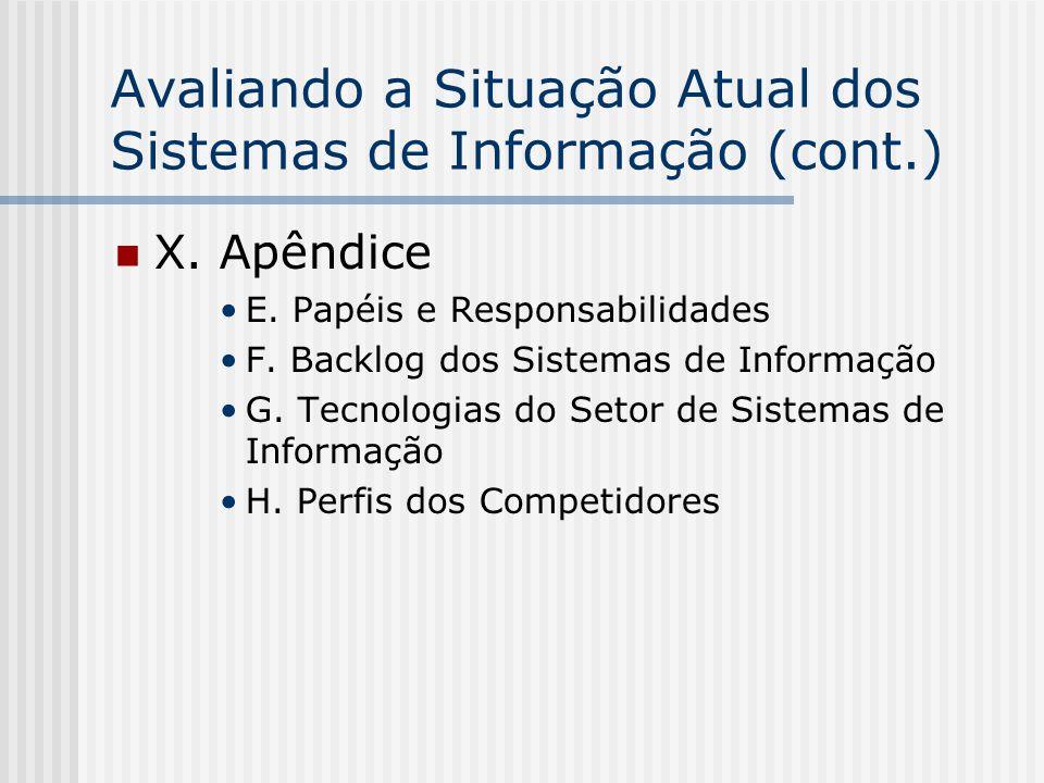 Avaliando a Situação Atual dos Sistemas de Informação (cont.)